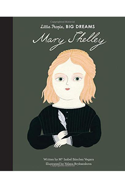 Little People, BIG DREAMS: Mary Shelley