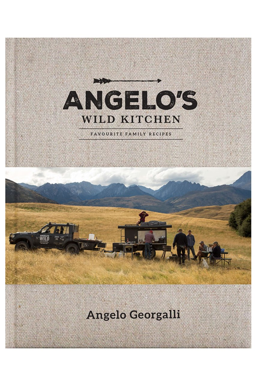 Angelo's Wild Kitchen - Favourite Family Recipes by Angelo Georgalli