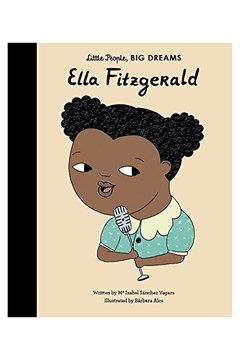 Little People, BIG DREAMS:  Ella Fitzgerald 1