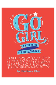 Go Girl:  A Storybook Of Epic NZ Women 1