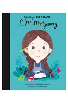 Little People, BIG DREAMS:  L.M. Montgomery 1