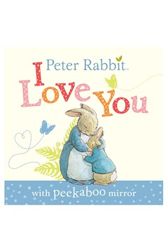 Peter Rabbit I Love You with Peekaboo Mirror Book 1